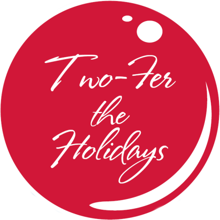 Two-fer the Holidays